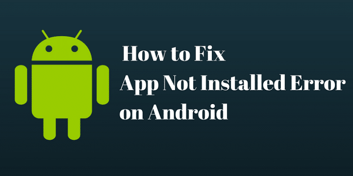 "how to fix ""App Not Installed"" Error"